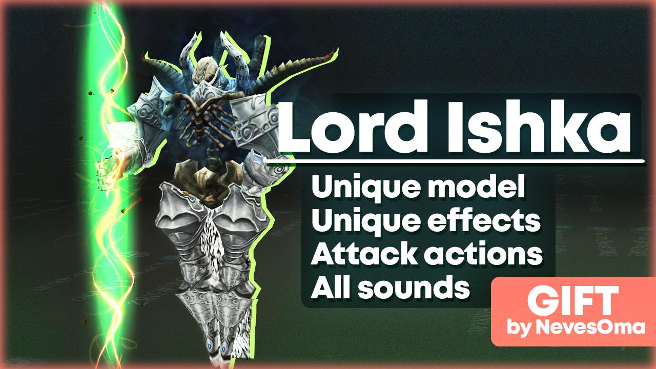 Lord Ishka Raid Boss с эффектами, звуками, экшенами от NevesOma